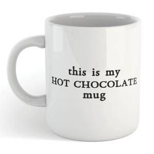 This Is My Hot Chocolate Mug Mug