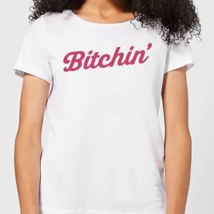 Bitchin' Women's T-Shirt - White