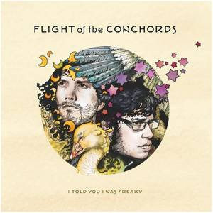 Flight Of The Conchords - I Told You I Was Freaky - LP