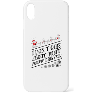 Tobias Fonseca I Don't Care About What You Did This Year Phone Case for iPhone and Android