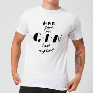 Who Gave Me Gin Last Night? Men's T-Shirt - White