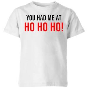 You Had Me At Ho Ho Ho! Kids' T-Shirt - White