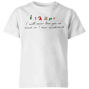 I Will Never Love You As Much As I Love Christmas - Emojis Kids' T-Shirt - White