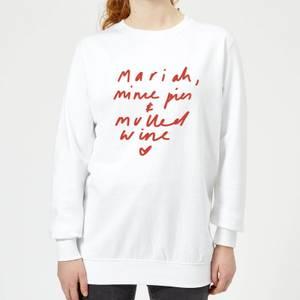 Mariah, Mince Pies & Mulled Wine Women's Sweatshirt - White