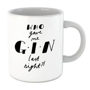 Who Gave Me Gin Last Night? Mug