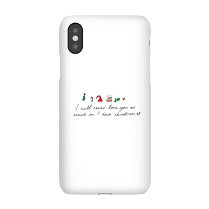 I Will Never Love You As Much As I Love Christmas - Emojis Phone Case for iPhone and Android