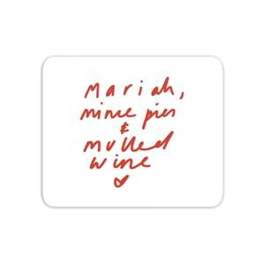 Mariah, Mince Pies & Mulled Wine Mouse Mat