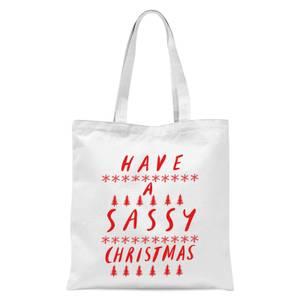 Have A Sassy Christmas Tote Bag - White