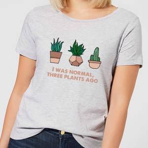 I Was Normal Three Plants Ago Illustration Women's T-Shirt - Grey