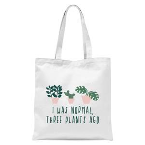 I Was Normal Three Plants Ago Tote Bag - White