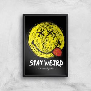 Stay Weird Giclée Art Print