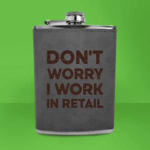 Don't Worry I Work In Retail Engraved Hip Flask - Grey