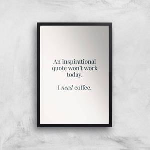 I Need Coffee Giclée Art Print