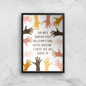 We All Make It Giclée Art Print