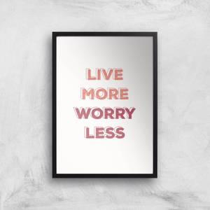 Live More Worry Less Giclée Art Print