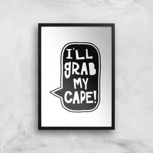 I'll Grab My Cape! Giclée Art Print