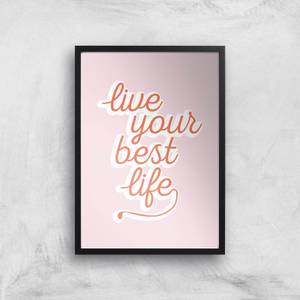 Live Your Best Life Giclée Art Print