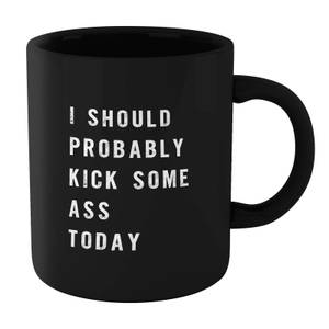 The Motivated Type I Should Probably Kick Some Ass Today Mug - Black