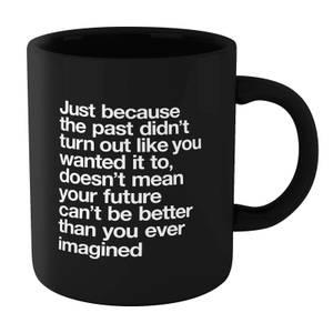 The Motivated Type Just Because Mug - Black