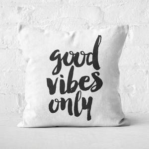 The Motivated Type Good Vibes Only Square Cushion