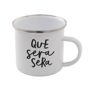 The Motivated Type Que Sera Sera Enamel Mug
