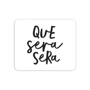 The Motivated Type Que Sera Sera Mouse Mat