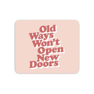 The Motivated Type Old Ways Won't Open New Doors Mouse Mat