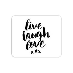 The Motivated Type Live Laugh Love Mouse Mat