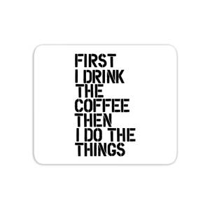 The Motivated Type First I Drink Coffee - White Mouse Mat