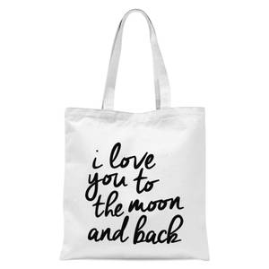 The Motivated Type I Love You To The Moon And Back Tote Bag - White