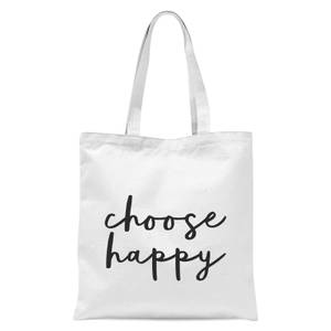 The Motivated Type Choose Happy Tote Bag - White
