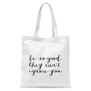 The Motivated Type Be So Good They Can't Ignore You Tote Bag - White