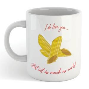 Not As Much As Carbs Mug