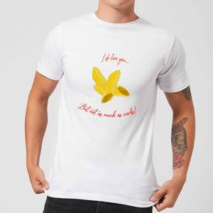 I Love You But Not As Much As Carbs Men's T-Shirt - White