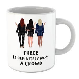 Three Is Definitely Not A Crowd Mug