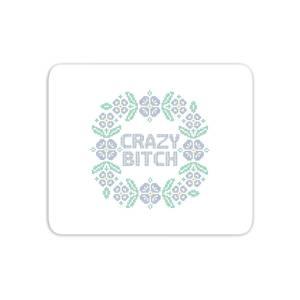 Crazy Bitch Mouse Mat