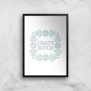Crazy Bitch Giclée Art Print