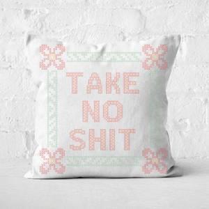 Take No Shit Square Cushion
