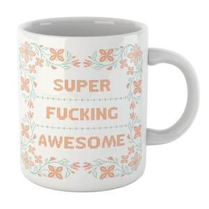 Super Fucking Awesome Mug