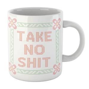 Take No Shit Mug