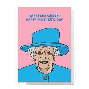 Yaaaassss Queen! Happy Mother's Day Greetings Card