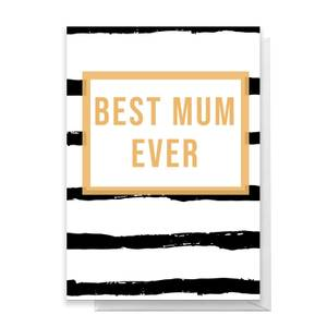 BEST MUM EVER Greetings Card