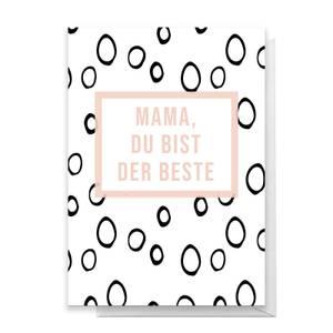 Mama, Du Bist Der Beste Greetings Card