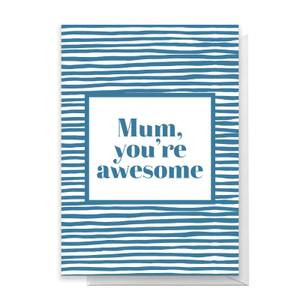 Mum You're Awesome Stripes Greetings Card