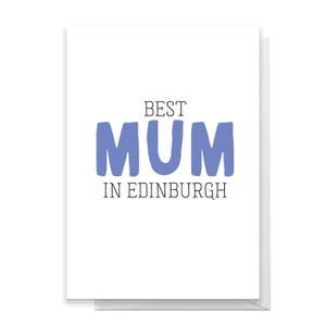 BEST MUM IN EDINBURGH Greetings Card