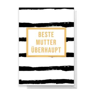 Beste Mutter Uberhaupt Greetings Card