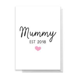 Mummy EST 2018 Greetings Card
