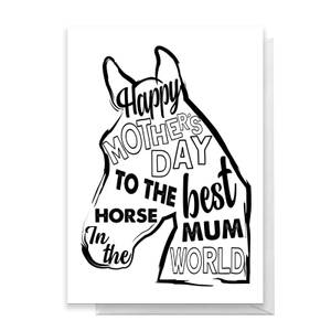 Happy Mother's Day To The Best Horse Mum In The World Greetings Card