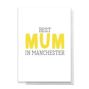 BEST MUM IN MANCHESTER Greetings Card