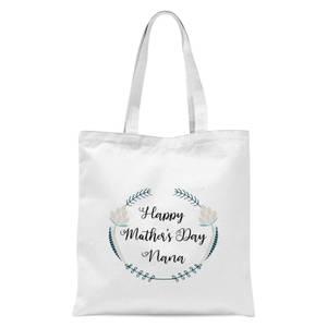 Happy Mother's Day Nana Tote Bag - White